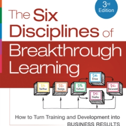 The Six Disciplines of Breakthrough Learning, 3rd Edition
